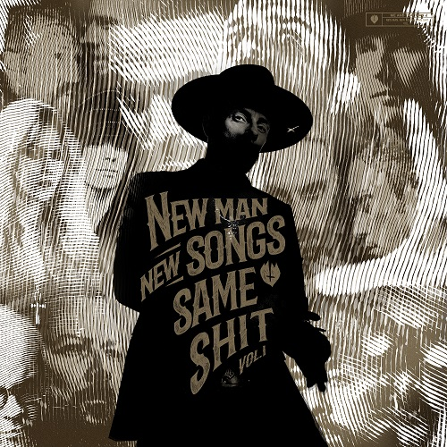 ME AND THAT MAN – New Man, New Songs, Same Shit, Vol. 1