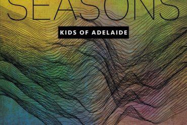 """KIDS OF ADELAIDE: die neue Single """"Seasons"""""""