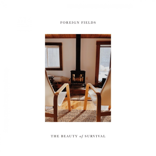 FOREIGN FIELDS - The Beauty of Survival