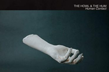 THE HOWL & THE HUM - Human Contact