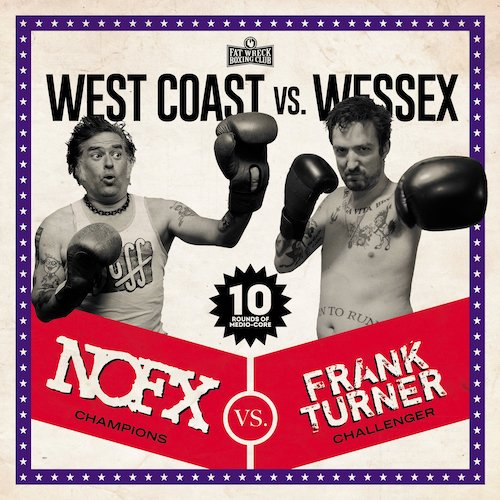 """FRANK TURNER & NOFX veröffentlichen Split-Album """"West Coast Vs Wessex"""" mit gegenseitigen Coverversionen"""