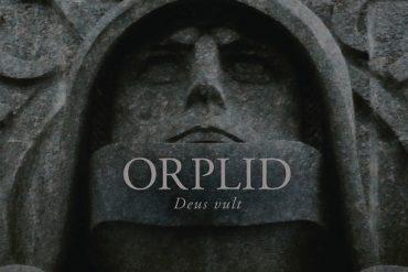 ORPLID - Deus Vult - Statement und Kommentar