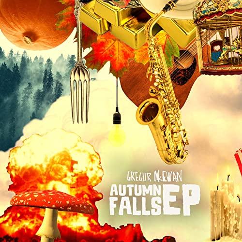 GREGOR MCEWAN - Autumn Falls EP