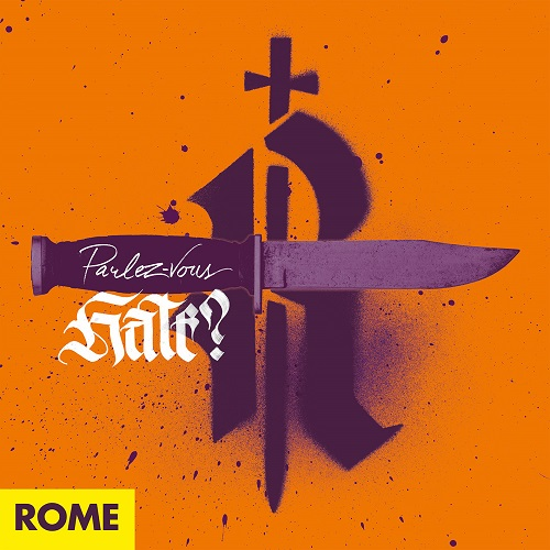 ROME - Parlez Vous Hate?