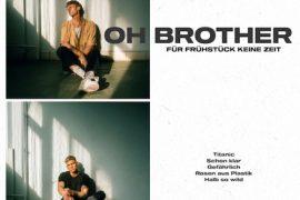 OH BROTHER - Für Frühstück keine Zeit (EP)