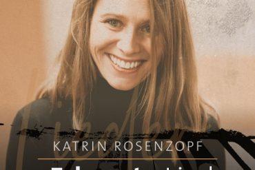 KATRIN ROSENZOPF - unErhoerte Lieder