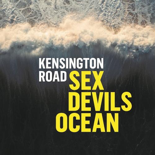 KENSINGTON ROAD - Sex Devils Ocean