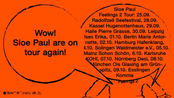 Wow! SLOE PAUL are on tour again