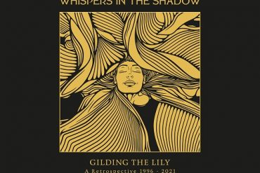 WHISPERS IN THE SHADOW – Gilding The Lily – A Retrospective 1996-2021