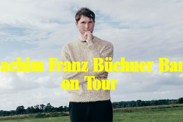 JOACHIM FRANZ BÜCHNER BAND on Tour