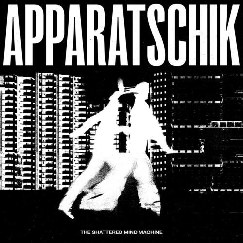 THE SHATTERED MIND MACHINE - Apparatschik